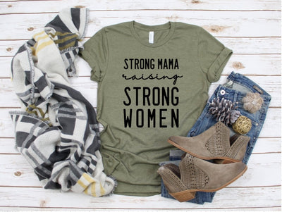 Strong Mama Raising Strong Women T-Shirt - UntamedFaithBoutique