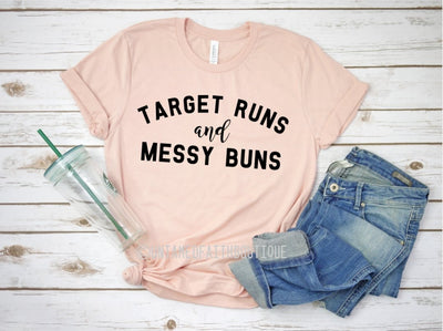 Target Runs and Messy Buns T-Shirt - UntamedFaithBoutique