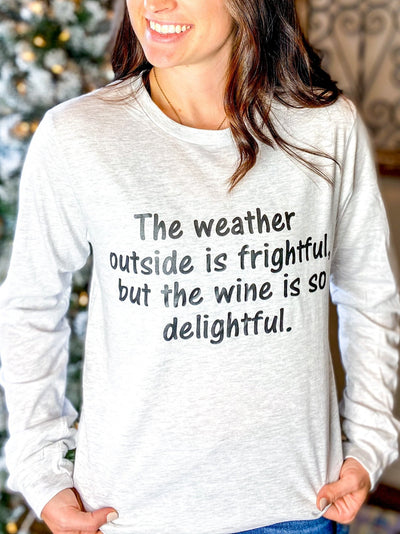 The Weather Outside Is Frightful Ash Grey Longsleeve - UntamedFaithBoutique