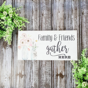 Family and Friends Gather Here Box Sign