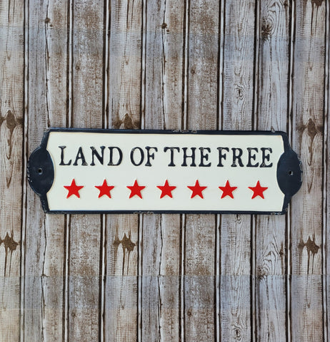 Land of the Free Metal Sign