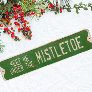 """Meet Me Under the Mistletoe"" Street Sign"