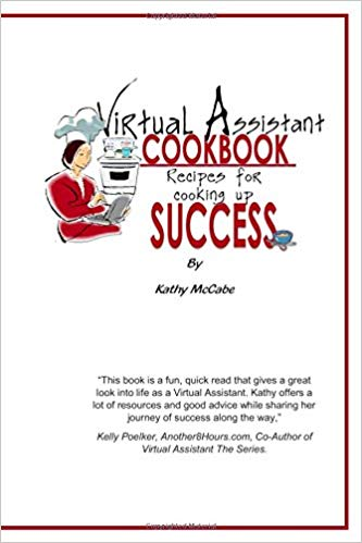 Signed Copy of Virtual Assistant Cookbook; Recipes for Cooking Up Success by Kathy McCabe
