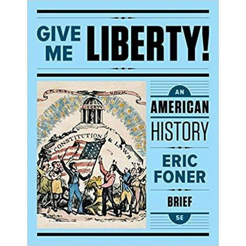 Give Me Liberty! An American History (Vol. One-Volume) Brief Fifth Edition