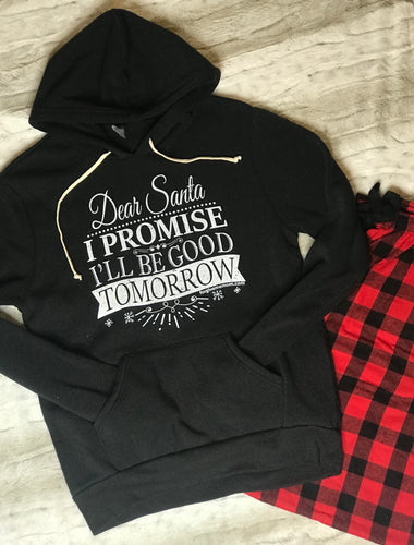 Dear Santa I promise I'll be good tomorrow Triblend sweatshirt