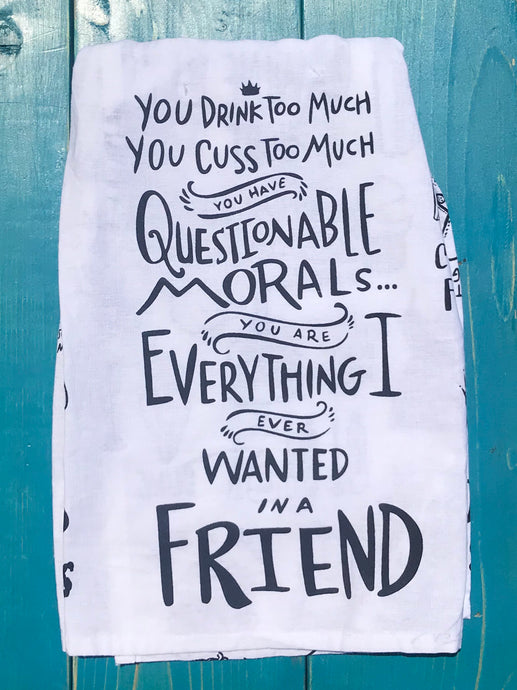 Everything I want in a friend tea towel