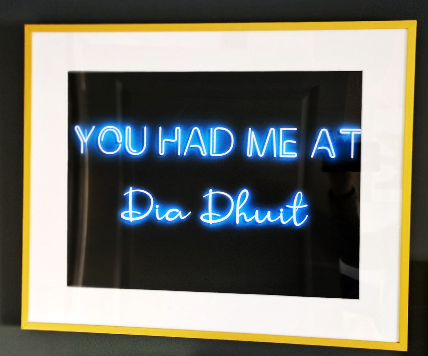 You had me at dia  dhuit