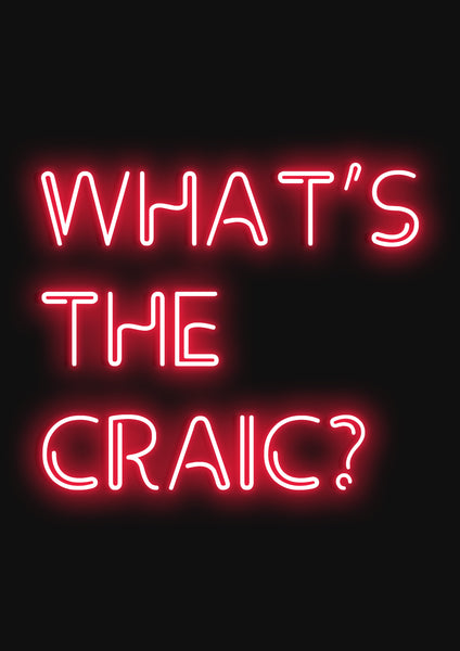 What's the craic?
