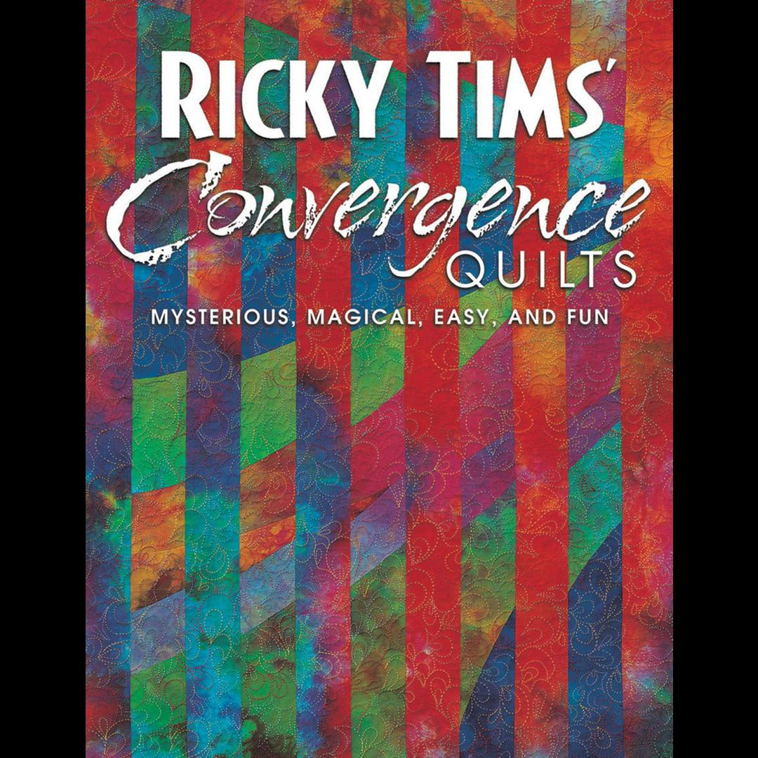 Ricky Tims' Convergence Quilts - book
