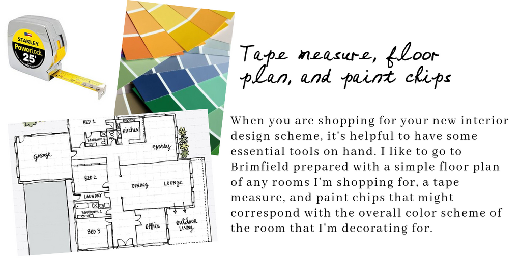 When you are shopping for your new interior design scheme, it's helpful to have some essential tools on hand. I like to go to Brimfield prepared with a simple floor plan of any rooms I'm shopping for, a tape measure, and paint chips that might correspond with the overall color scheme of the room that I'm decorating for.