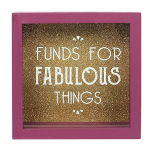 Funds for fabulous things money box