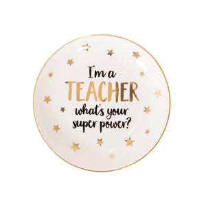 Teacher superpower trinket dish