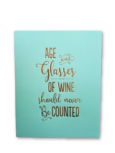 Age And Glasses Of Wine Should Not Be Counted Card