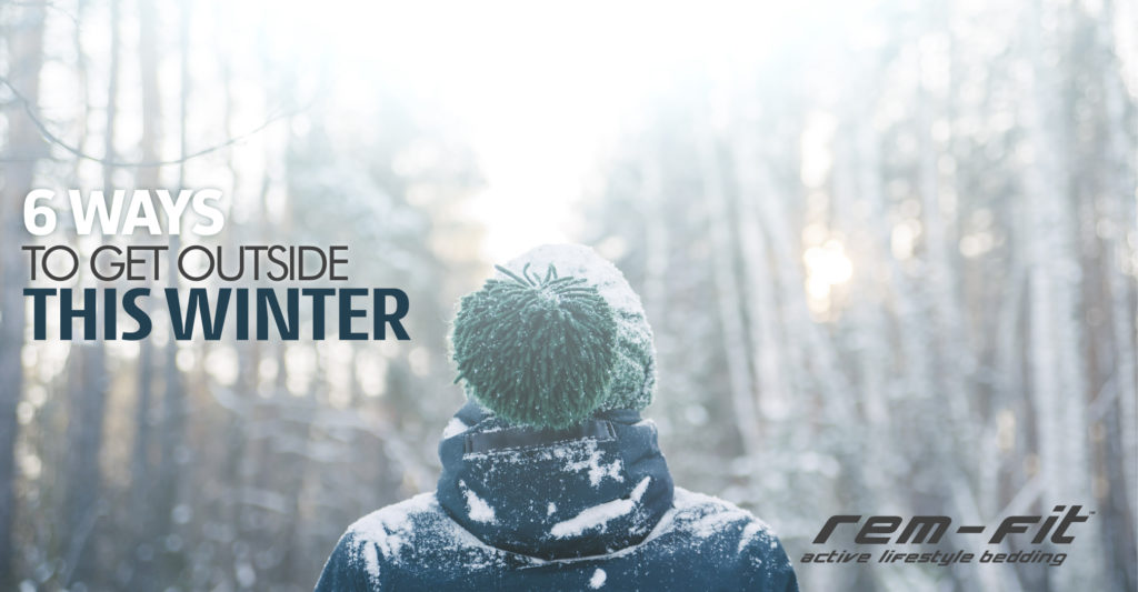 Six ways to get outside more this winter
