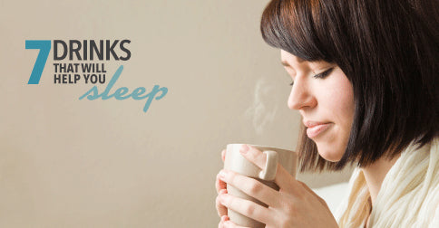 Seven Drinks that Help You Sleep