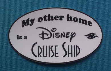 "Disney Cruise Fan Car Magnet or Sticker - ""My other home is a Disney Cruise Ship"""