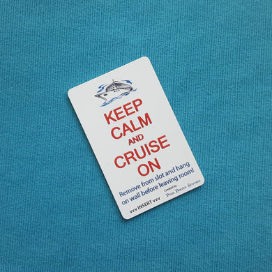 Keep Calm and Cruise On - Cruise Light Card® card key switch activator - For all cruise lines with card key switch technology!