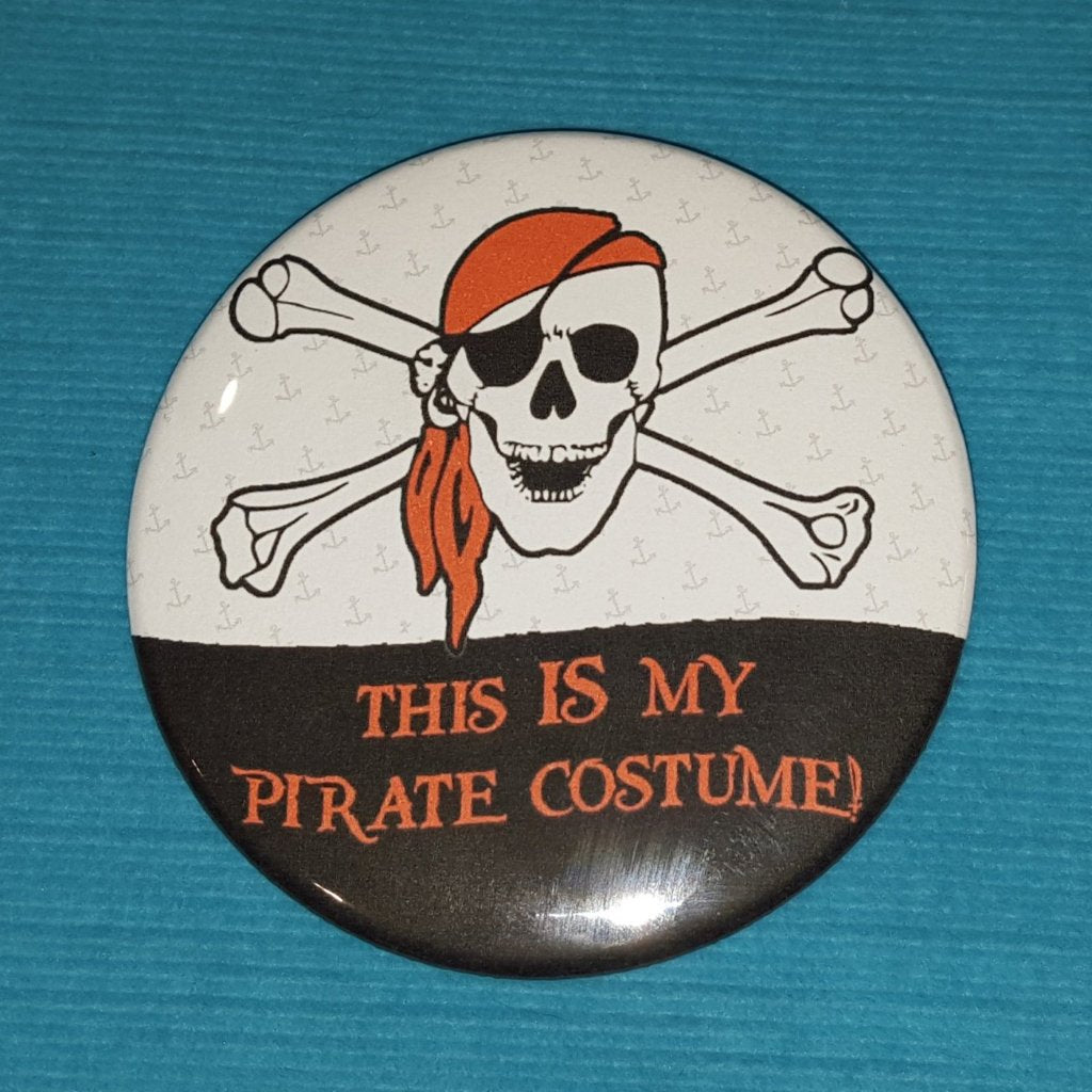 "Disney Cruise Pirate Night - ""This IS my Pirate Costume!"" - Celebration Button - Celebration Pin - Skull & Crossbones"