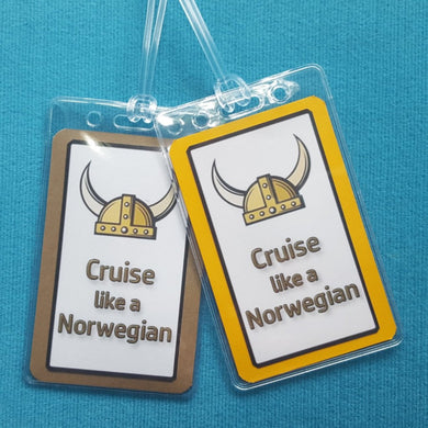 Norwegian Cruise ~ Cruise Like a Norwegian ~ Luggage Tags ~ Set of Two ~ Cruise Gift