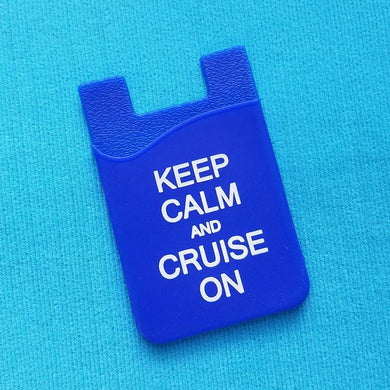 Smart Wallet - stick on wallet - phone wallet - silicone - self adhesive - Cruise - Keep Calm and Cruise On - Carnival - Royal Caribbean
