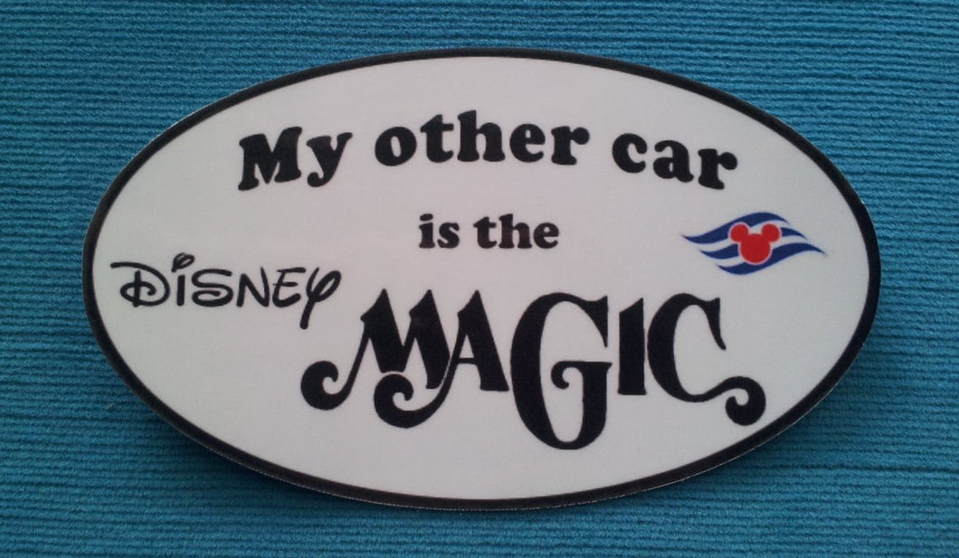"DCL - Disney Cruise Car Magnet or Sticker - ""My other car is the Disney Magic"""