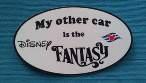 "DCL - Disney Cruise Car Magnet or Sticker - ""My other car is the Disney Fantasy"""