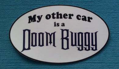 "Haunted Mansion Doom Buggy Car Magnet or Sticker - ""My other car is a Doom Buggy"""