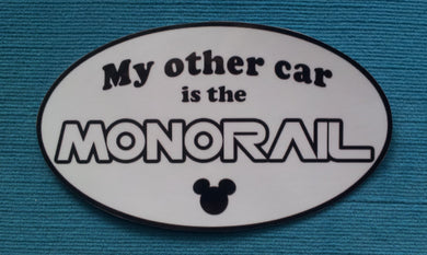 "Disney Monorail Car Magnet  or Sticker - ""My other car is the Monorail"""