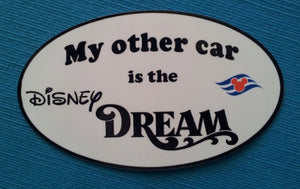 "DCL - Disney Cruise Car Magnet or Sticker - ""My other car is the Disney Dream"""