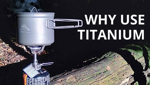 why use titanium cookware while hiking