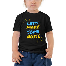 Toddler Short Sleeve Tee - Let's make some noise (Multi Colors Available)