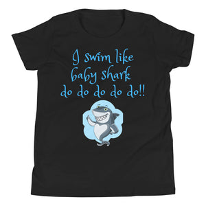 Youth Short Sleeve T-Shirt - I swim like baby shark (Multi Colors Available)