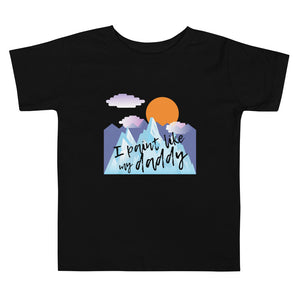 Toddler Short Sleeve Tee - I paint like my daddy (Multi Colors Available)