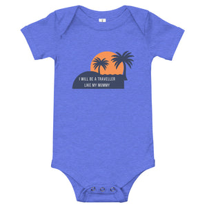 Baby bodysuits Short Sleeve - I like to be a traveller like my mummy (Multi Colors Available)