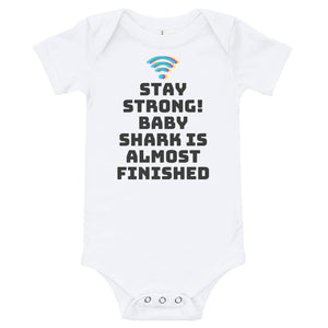 Baby bodysuits Short Sleeve - Stay strong! Baby shark is almost finished (Multi Colors Available)