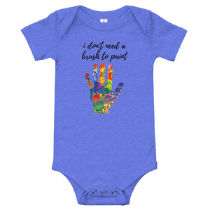 Baby bodysuits Short Sleeve - i don't need a brush to paint (Multi Colors Available)