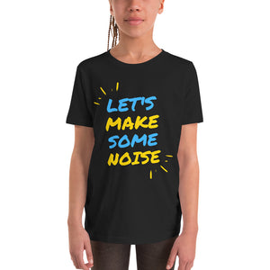Youth Short Sleeve T-Shirt - Let's make some noise (Multi Colors Available)