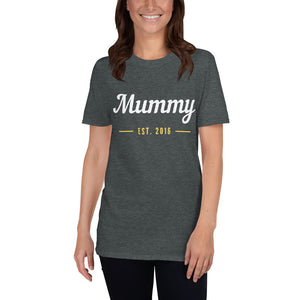 Short-Sleeve Unisex T-Shirt - Mummy Est 2016 (Multi Colors Available)