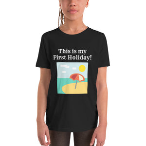 Youth Short Sleeve T-Shirt - This is my first holiday (Multi Colors Available)