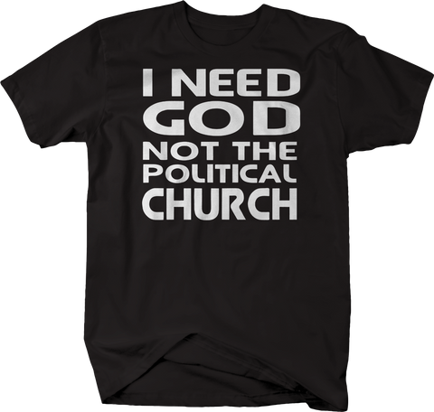 I Need God Not Political Church