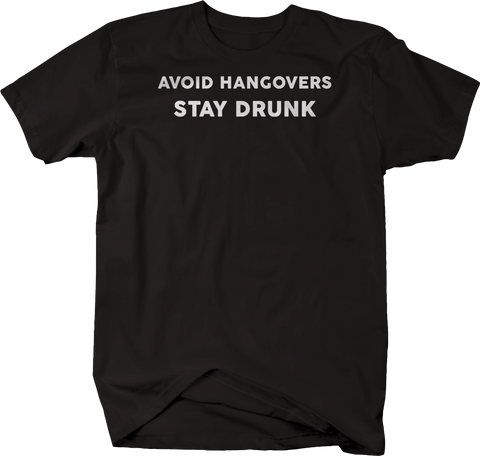 Avoid Hangovers Stay Drunk Drinking Beer Bar