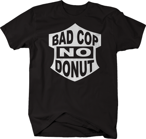 Bad Cop No Donut Funny Police