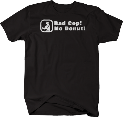 Bad Cop no Donut Police Funny