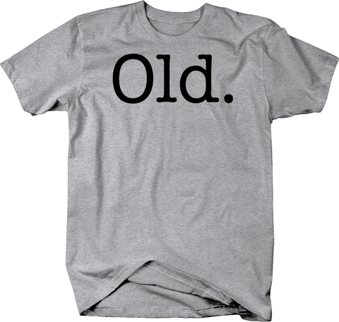Old. Funny typewriter birthday T-Shirt