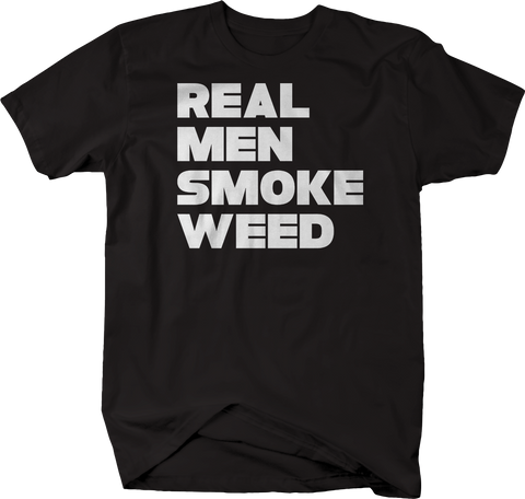 Real Men Smoke Weed Pot Cannabis