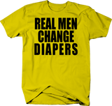 Real Men Change Diapers Baby Parent Tee