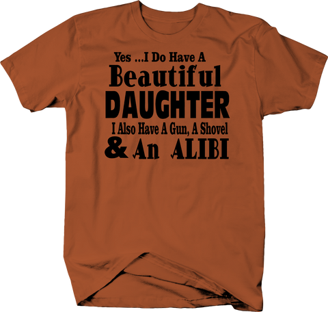 Yes Beautiful Daughter Gun Shovel Alibi