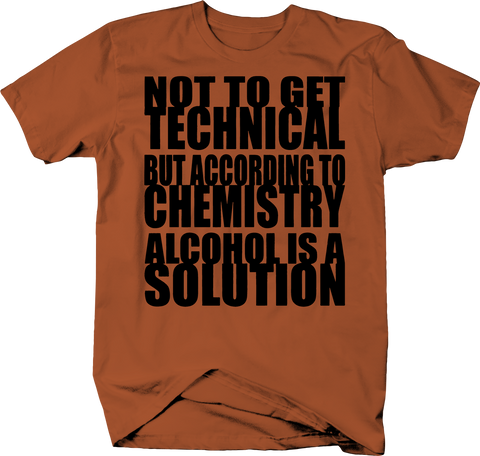 Alcohol is a Solution Chemistry Funny Drinking
