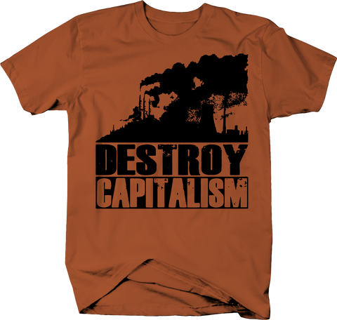 Destroy Capitalism Factory Business Greed