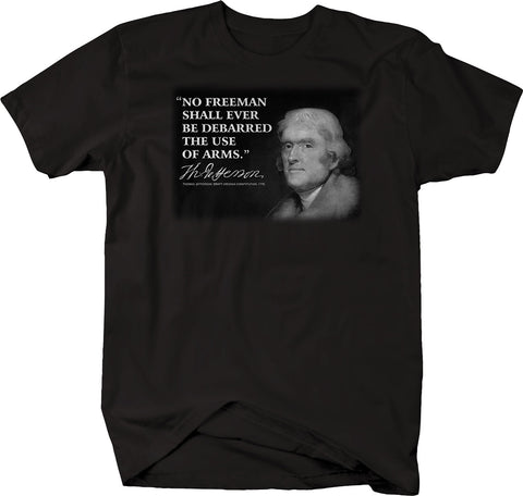 Thomas Jefferson - No Freeman Debarred of Arms - Gun Rights 1776 Tshirt